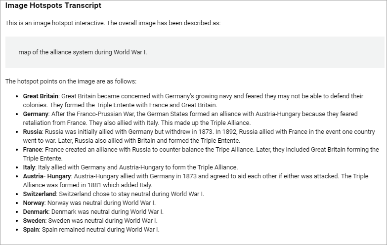 """The accessible transcript for the map of military alliances. The transcript gives the text for each of the hotspot points on the image. For example one of the hotspots given is for Norway.  The text for this hotspot says """"Norway was neutral during World War 1."""""""